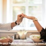 What Do Guys Look For In A Woman They Want To Marry