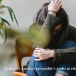 Avoidant Personality Disorder In Relationships
